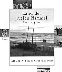Ulla Lachauer - Land der vielen Himmel. Memelländischer Bilderbogen.