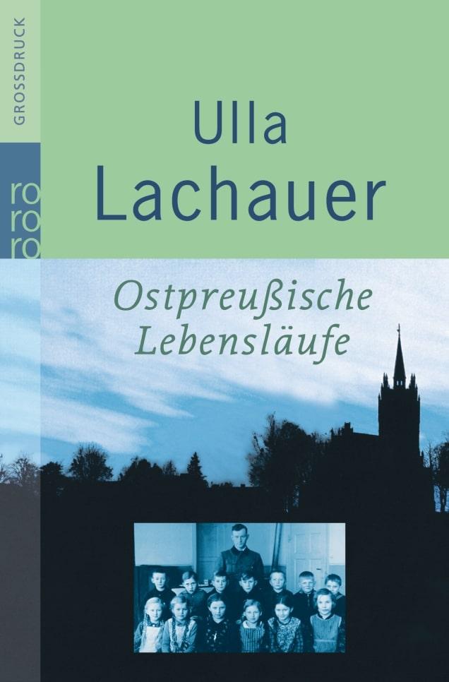Ulla Lachauer - Ostpreußische Lebensläufe