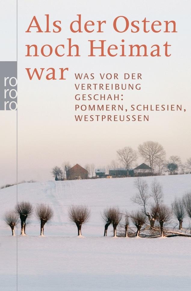 Ulla Lachauer - Als der Osten noch Heimat war. Was vor der Vertreibung geschah: Pommern, Schlesien, Westpreußen